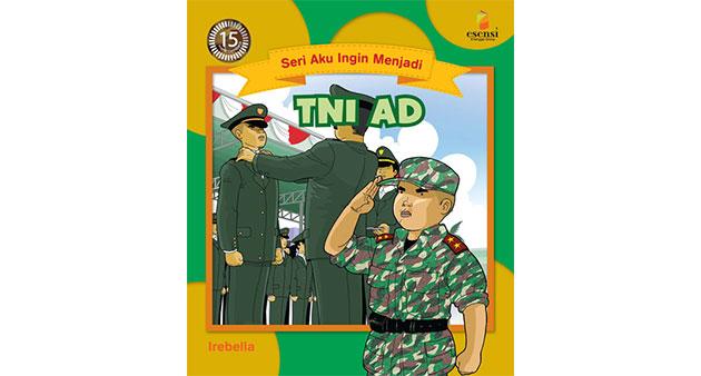 Aku Ingin Menjadi TNI AD
