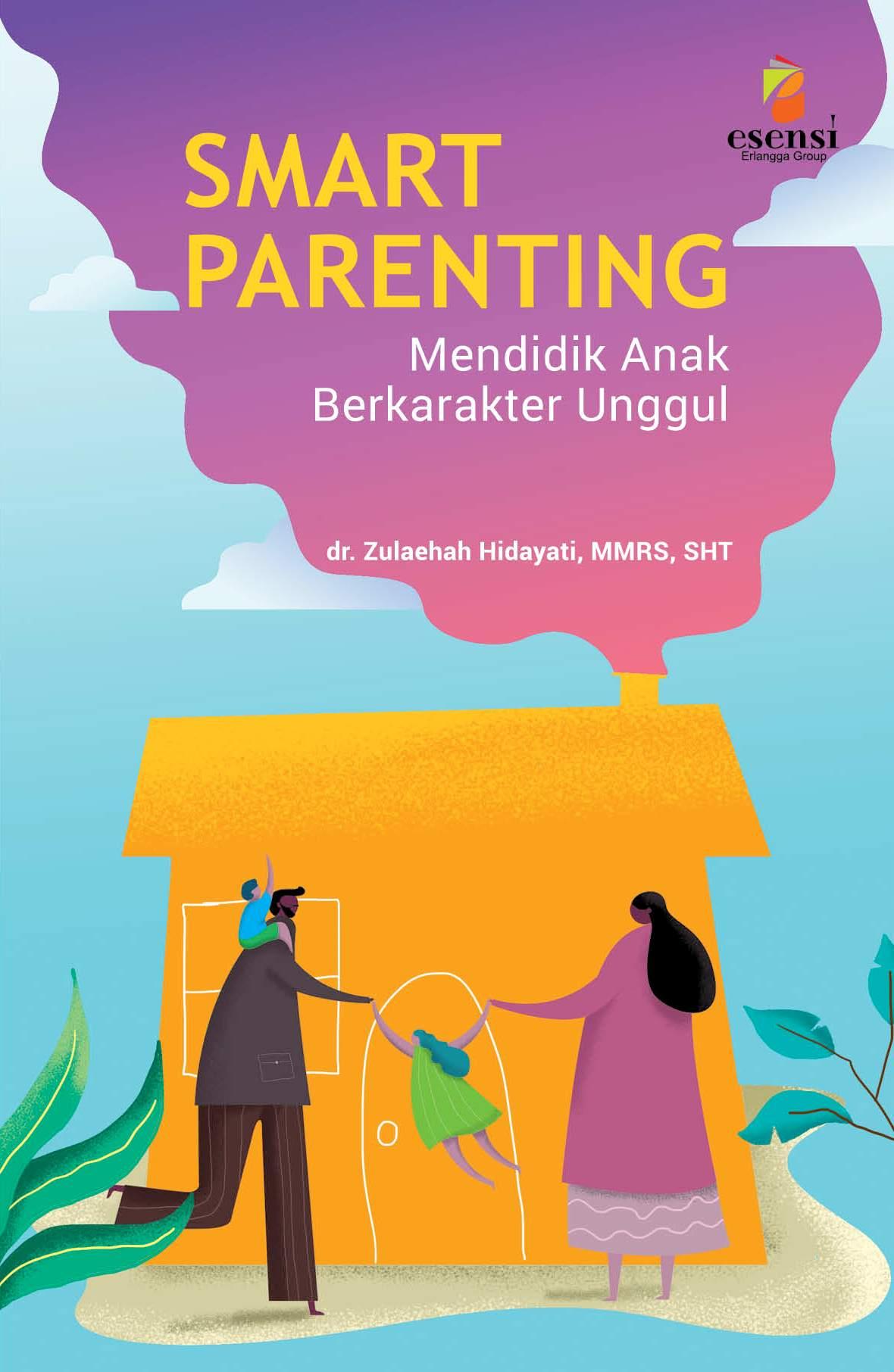 Buku Smart prenting mendidik anak berkarakter unggul